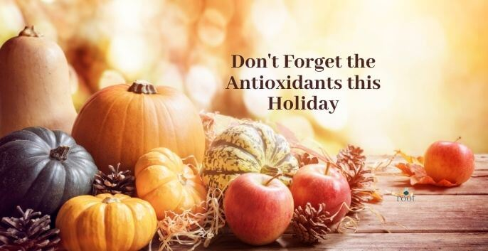 "Stress Free Thanksgiving| Picture of pumpkins and words ""Don't forget the antioxidants