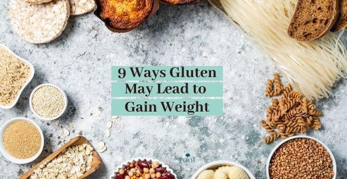 """Gluten foods bread pasta, grains, surrouned by the words """"9 Ways Gluten May Lead to Weight Gain"""" 