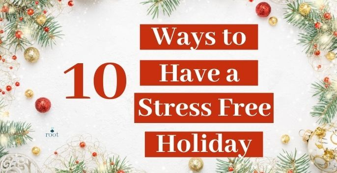 """Christmas decorations with words """"10 Ways to Have a Stress Free Holiday"""" 